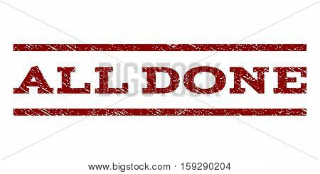 All Done watermark stamp. Text caption between horizontal parallel lines with grunge design style. Rubber seal dark red stamp with unclean texture. Vector ink imprint on a white background.