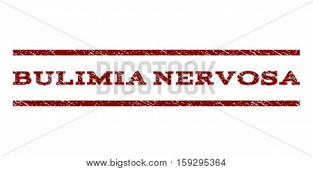 Bulimia Nervosa watermark stamp. Text caption between horizontal parallel lines with grunge design style. Rubber seal dark red stamp with dust texture. Vector ink imprint on a white background.