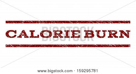 Calorie Burn watermark stamp. Text caption between horizontal parallel lines with grunge design style. Rubber seal dark red stamp with scratched texture. Vector ink imprint on a white background.