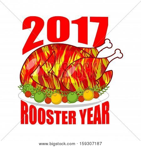 Fire Rooster Year 2017. Fried Cock Symbol Of New Year. Roasted Chicken Isolated. Grilled Holiday Tur
