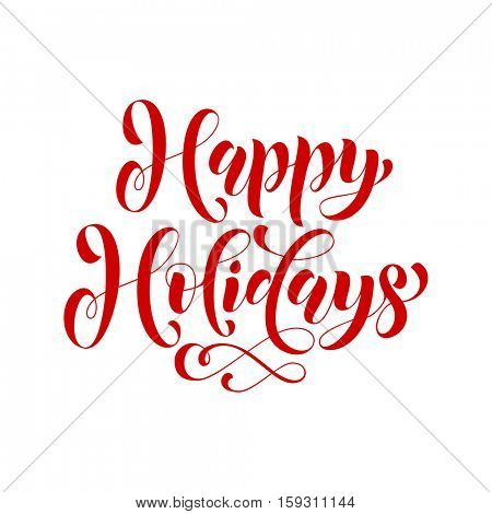 Happy Holidays lettering design. Vector text calligraphy greeting card template. Creative typography for holiday gift poster. Calligraphic style font for Merry Christmas banner