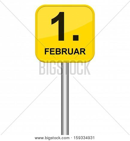 Isolated yellow sign showing 1st February in german language
