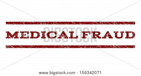 Medical Fraud watermark stamp. Text caption between horizontal parallel lines with grunge design style. Rubber seal dark red stamp with dirty texture. Vector ink imprint on a white background.
