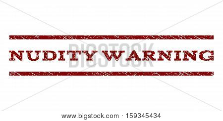 Nudity Warning watermark stamp. Text tag between horizontal parallel lines with grunge design style. Rubber seal dark red stamp with scratched texture. Vector ink imprint on a white background.
