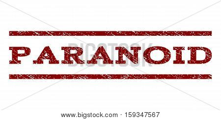 Paranoid watermark stamp. Text caption between horizontal parallel lines with grunge design style. Rubber seal dark red stamp with dirty texture. Vector ink imprint on a white background.