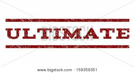 Ultimate watermark stamp. Text caption between horizontal parallel lines with grunge design style. Rubber seal dark red stamp with scratched texture. Vector ink imprint on a white background.