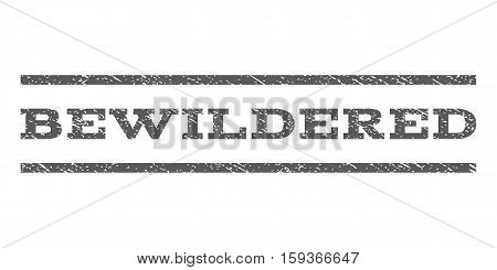 Bewildered watermark stamp. Text caption between horizontal parallel lines with grunge design style. Rubber seal grey stamp with unclean texture. Vector ink imprint on a white background.