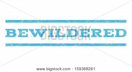Bewildered watermark stamp. Text tag between horizontal parallel lines with grunge design style. Rubber seal light blue stamp with unclean texture. Vector ink imprint on a white background.