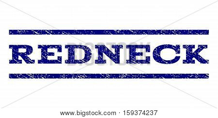 Redneck watermark stamp. Text tag between horizontal parallel lines with grunge design style. Rubber seal navy blue stamp with dirty texture. Vector ink imprint on a white background.