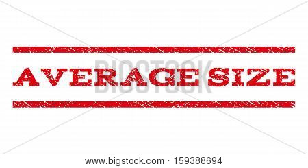 Average Size watermark stamp. Text caption between horizontal parallel lines with grunge design style. Rubber seal red stamp with dirty texture. Vector ink imprint on a white background.
