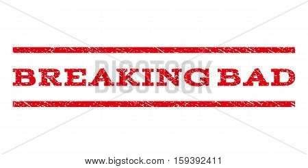 Breaking Bad watermark stamp. Text caption between horizontal parallel lines with grunge design style. Rubber seal red stamp with dirty texture. Vector ink imprint on a white background.