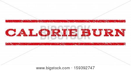 Calorie Burn watermark stamp. Text caption between horizontal parallel lines with grunge design style. Rubber seal red stamp with unclean texture. Vector ink imprint on a white background.