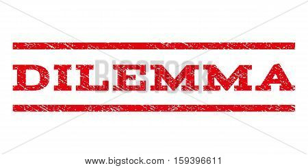 Dilemma watermark stamp. Text tag between horizontal parallel lines with grunge design style. Rubber seal red stamp with dirty texture. Vector ink imprint on a white background.