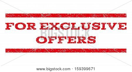 For Exclusive Offers watermark stamp. Text tag between horizontal parallel lines with grunge design style. Rubber seal red stamp with dirty texture. Vector ink imprint on a white background.