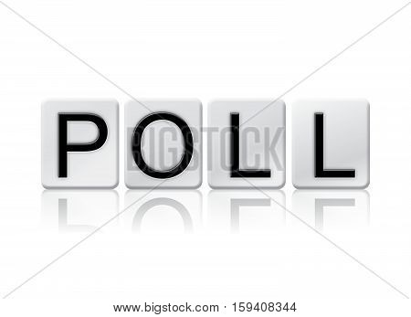 Poll Isolated Tiled Letters Concept And Theme