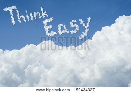 Beautiful Blue Sky And White Cloud. Sunny Day.cloudscape.close Up The Cloud.text Think Easy.get Simp