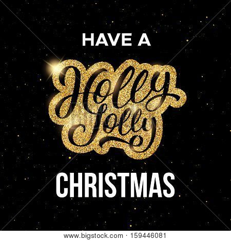 Have a Holly Jolly Christmas text on gold label over black background. Vector illustration for Xmas season greetings.