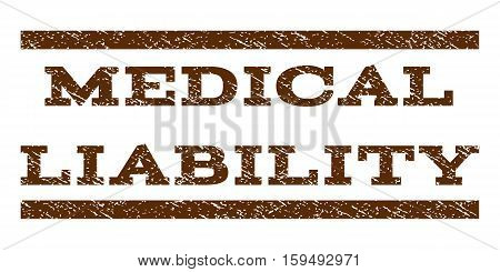 Medical Liability watermark stamp. Text caption between horizontal parallel lines with grunge design style. Rubber seal brown stamp with dirty texture. Vector ink imprint on a white background.