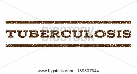 Tuberculosis watermark stamp. Text tag between horizontal parallel lines with grunge design style. Rubber seal brown stamp with unclean texture. Vector ink imprint on a white background.