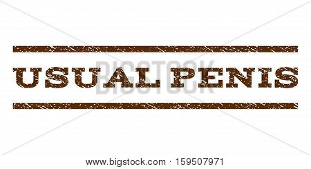 Usual Penis watermark stamp. Text caption between horizontal parallel lines with grunge design style. Rubber seal brown stamp with dust texture. Vector ink imprint on a white background.