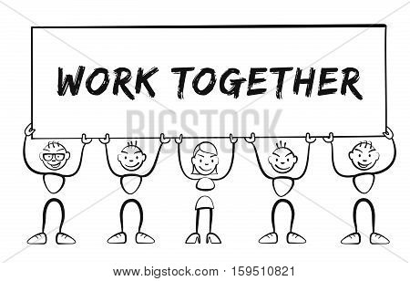 Stickman Holding Sign With Inscription Work Together