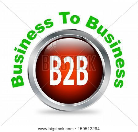 Illustration of shiny round glossy button of business to business - b2b poster