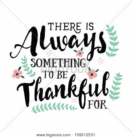 Always Something to be Thankful For Typographic Design Gratitude Poster with Flower Accents