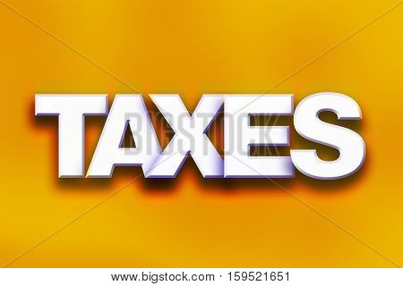 Taxes Concept Colorful Word Art