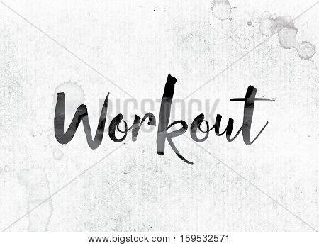 Workout Concept Painted In Ink