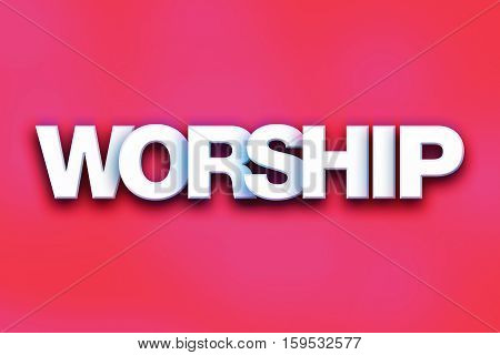 Worship Concept Colorful Word Art
