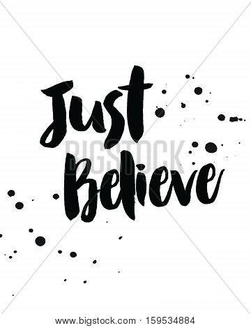 Just Believe Typographic Art Design Poster with Ink Splotches