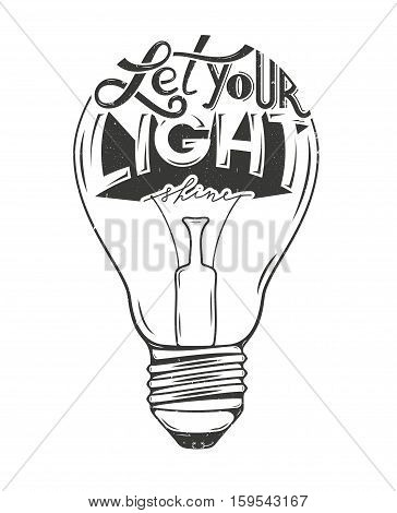 Vector illustration of light bulb with inspirational quote. Hand drawn original lettering with grunge texture. EPS10.