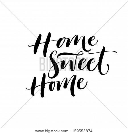 Home sweet home phrase. Ink illustration. Modern brush calligraphy. Isolated on white background.