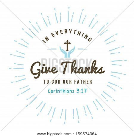 in everything give thanks Christian Bible Scripture Design Emblem with Light Rays, and praying hands