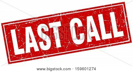 last call. square. stamp. grunge. vintage. sign. Isolated