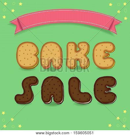 Bake sale. Inscription by cookies font. Yellow and chocolate biscuits. Green background with yellow stars. Red banner for custom text. illustration