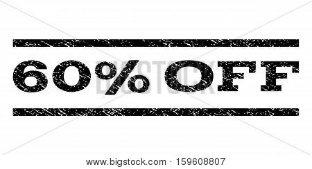 60 Percent Off watermark stamp. Text caption between horizontal parallel lines with grunge design style. Rubber seal black stamp with dirty texture. Vector ink imprint on a white background.