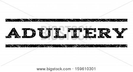Adultery watermark stamp. Text caption between horizontal parallel lines with grunge design style. Rubber seal black stamp with dust texture. Vector ink imprint on a white background.