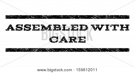 Assembled With Care watermark stamp. Text tag between horizontal parallel lines with grunge design style. Rubber seal black stamp with dirty texture. Vector ink imprint on a white background.