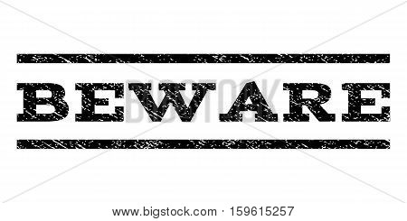Beware watermark stamp. Text tag between horizontal parallel lines with grunge design style. Rubber seal black stamp with dust texture. Vector ink imprint on a white background.