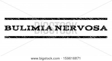 Bulimia Nervosa watermark stamp. Text caption between horizontal parallel lines with grunge design style. Rubber seal black stamp with scratched texture. Vector ink imprint on a white background.