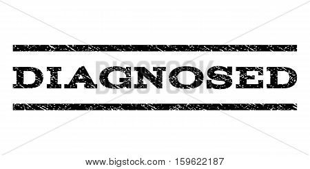 Diagnosed watermark stamp. Text caption between horizontal parallel lines with grunge design style. Rubber seal black stamp with unclean texture. Vector ink imprint on a white background.