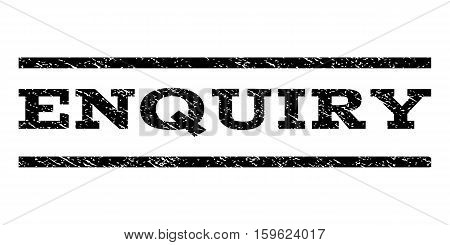 Enquiry watermark stamp. Text caption between horizontal parallel lines with grunge design style. Rubber seal black stamp with dust texture. Vector ink imprint on a white background.