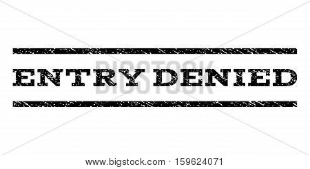 Entry Denied watermark stamp. Text caption between horizontal parallel lines with grunge design style. Rubber seal black stamp with dirty texture. Vector ink imprint on a white background.