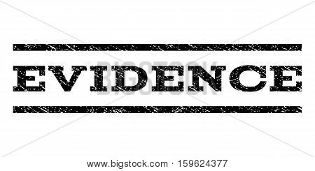 Evidence watermark stamp. Text tag between horizontal parallel lines with grunge design style. Rubber seal black stamp with dust texture. Vector ink imprint on a white background.