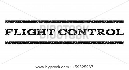 Flight Control watermark stamp. Text tag between horizontal parallel lines with grunge design style. Rubber seal black stamp with dirty texture. Vector ink imprint on a white background.