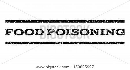 Food Poisoning watermark stamp. Text tag between horizontal parallel lines with grunge design style. Rubber seal black stamp with unclean texture. Vector ink imprint on a white background.