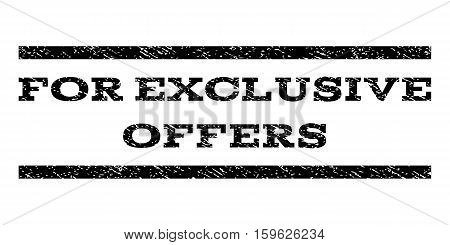 For Exclusive Offers watermark stamp. Text tag between horizontal parallel lines with grunge design style. Rubber seal black stamp with scratched texture. Vector ink imprint on a white background.