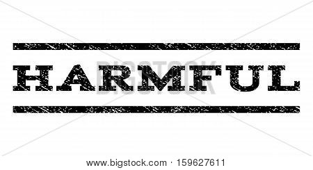 Harmful watermark stamp. Text caption between horizontal parallel lines with grunge design style. Rubber seal black stamp with dust texture. Vector ink imprint on a white background.