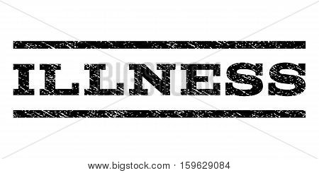 Illness watermark stamp. Text caption between horizontal parallel lines with grunge design style. Rubber seal black stamp with scratched texture. Vector ink imprint on a white background.